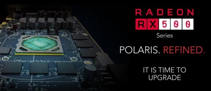 AMD announces RX500 series desktop graphics cards - GSMArena